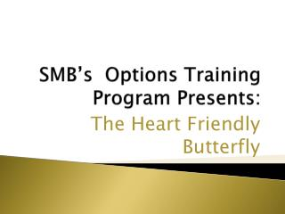 SMB's  Options Training  Program Presents: