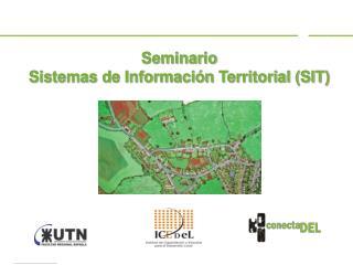 Seminario Sistemas de Información Territorial (SIT)