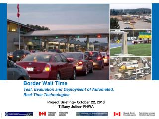 Border Wait Time Test, Evaluation and Deployment of Automated,  Real-Time Technologies