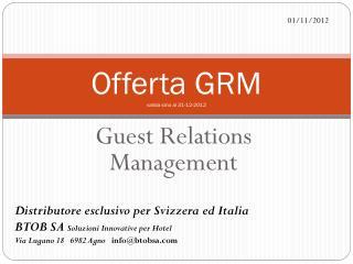 Offerta GRM valida sino al 31-12-2012