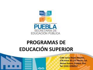 PROGRAMAS DE  EDUCACIÓN SUPERIOR