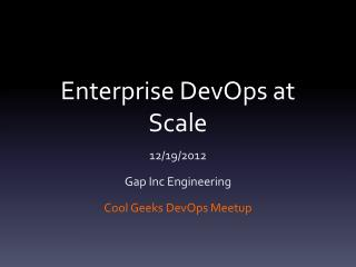 Enterprise DevOps at Scale