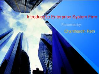 Introduce to Enterprise System Firm