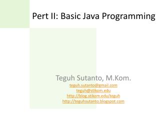 Pert II: Basic Java Programming