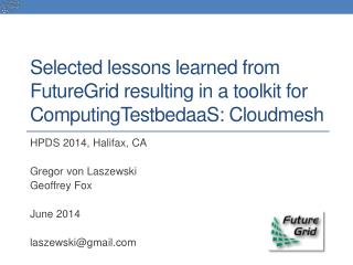 Selected lessons learned from FutureGrid resulting in a toolkit for  ComputingTestbedaaS :  Cloudmesh