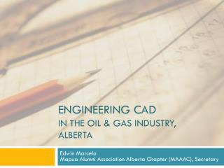 ENGINEERING CAD IN THE OIL & GAS INDUSTRY, ALBERTA
