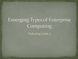 Emerging Types of Enterprise Computing