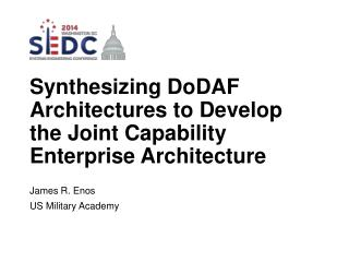 Synthesizing  DoDAF  Architectures to Develop the Joint Capability Enterprise Architecture