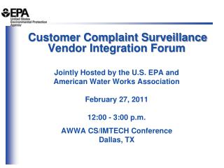 Customer Complaint Surveillance Vendor Integration Forum Jointly Hosted by the U.S. EPA and American Water Works Associ