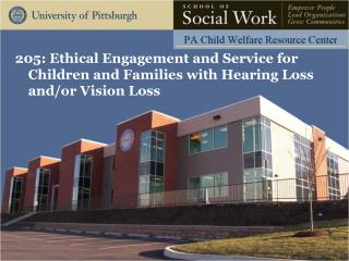 205: Ethical Engagement and Service for Children and Families with Hearing Loss and/or Vision Loss