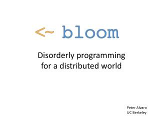 Disorderly  programming  for a distributed world