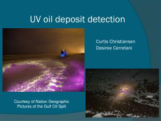 UV oil deposit detection Curtis Christiansen 					Desiree  Cerretani