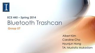 ECE 445 – Spring 2014 Bluetooth Trashcan
