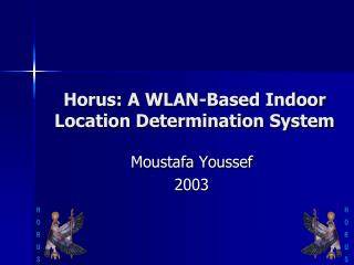 Horus: A WLAN-Based Indoor Location Determination System