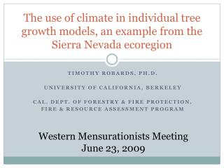 The use of climate in individual tree growth models, an example from the Sierra Nevada ecoregion