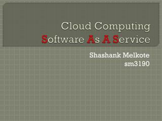 Cloud Computing  S oftware  A s  A S ervice