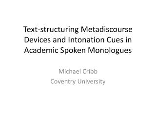 Text-structuring Metadiscourse Devices and Intonation Cues in Academic Spoken Monologues