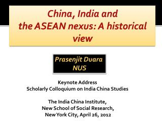 China, India and  the ASEAN  nexus: A historical view