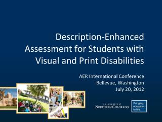 Description-Enhanced  Assessment for Students with Visual and Print Disabilities AER International Conference Bellevue,