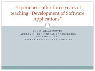 "Experiences after three years of teaching ""Development of Software Applications"""