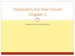 Computers Are Your Future Chapter 1