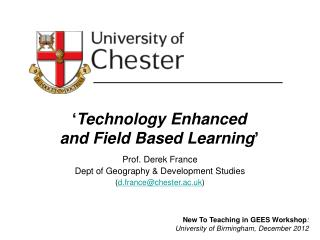 ' Technology  Enhanced  and  Field  Based  L earning '