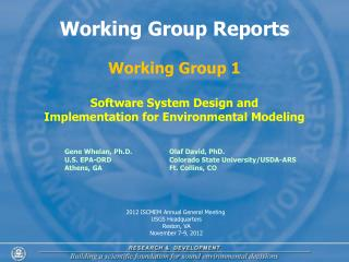 Working Group Reports Working Group 1 Software System Design and Implementation for Environmental Modeling