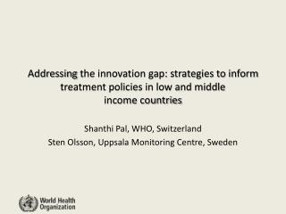 Addressing  the innovation gap: strategies to inform treatment policies in low and middle  income countries