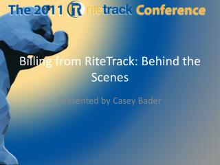 Billing from RiteTrack: Behind the Scenes