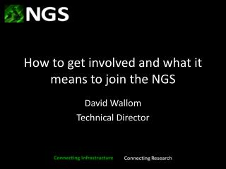 How to get involved and what it means to join the NGS