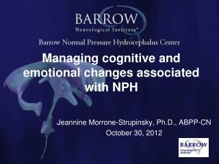 Managing cognitive and emotional changes associated with NPH