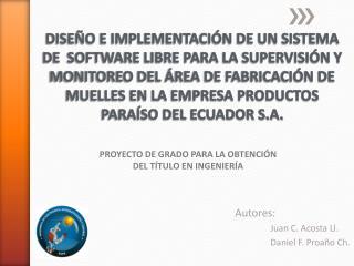 Autores: Juan C. Acosta Ll. Daniel F. Proaño Ch.