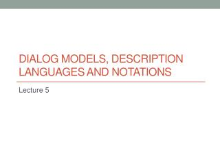 Dialog  MODELS, description  languages and notations