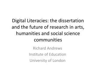 Digital Literacies: the dissertation and the future of research in arts, humanities and social science communities