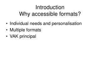 Introduction Why accessible formats?