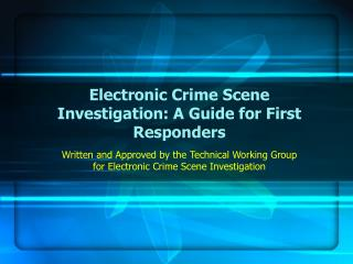 electronic crime scene investigation: a guide for first responders