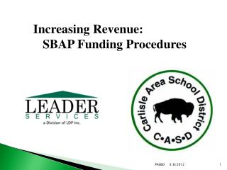 Increasing Revenue: SBAP Funding Procedures
