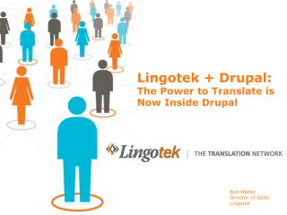 Lingotek + Drupal:  The  Power to Translate is Now Inside Drupal