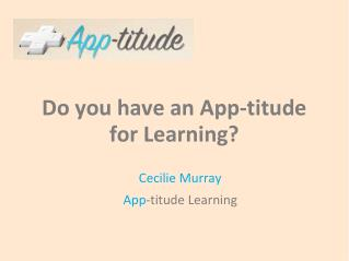 Do you have an App- titude for Learning?