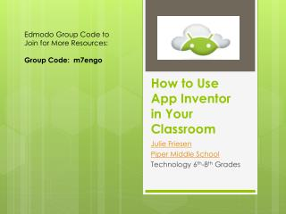 How to Use  App Inventor  in Your Classroom