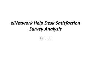eiNetwork Help Desk Satisfaction Survey Analysis