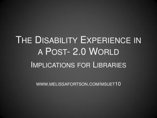 The Disability Experience in a Post- 2.0 World