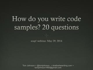 How do you write code samples? 20 questions
