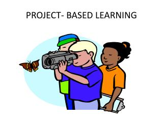 PROJECT- BASED LEARNING