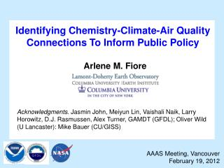Identifying  Chemistry-Climate-Air Quality Connections To Inform Public Policy