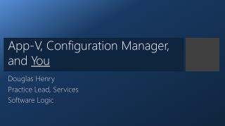 App-V, Configuration Manager, and  You