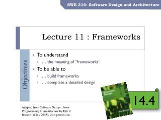 Lecture 11 : Frameworks