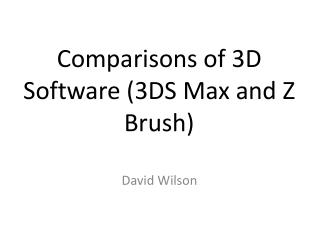 Comparisons of 3D  Software (3DS Max and Z Brush)