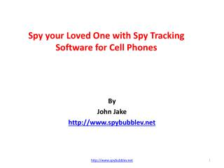 Spy your Loved One with Spy Tracking Software for Cell Phones