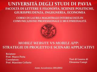 UNIVERSIT� DEGLI STUDI  DI  PAVIA FACOLT�  DI  LETTERE E FILOSOFIA , SCIENZE  POLITICHE , GIURISPRUDENZA, INGEGNERIA ,